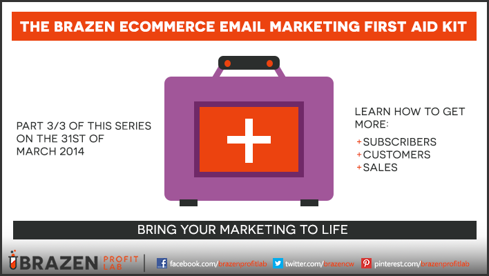 The Brazen eCommerce Email Marketing First Aid Kit (pt3) 2
