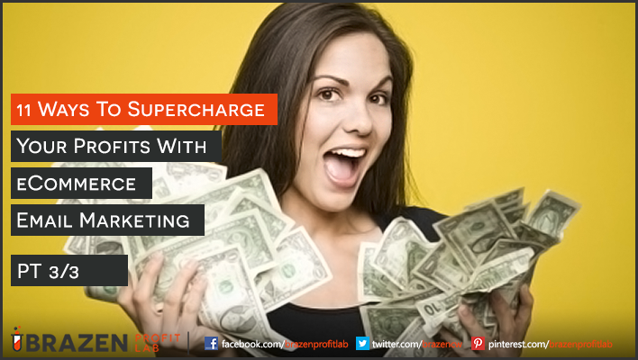 11 Ways To Supercharge Your Profits With eCommerce Email Marketing 2
