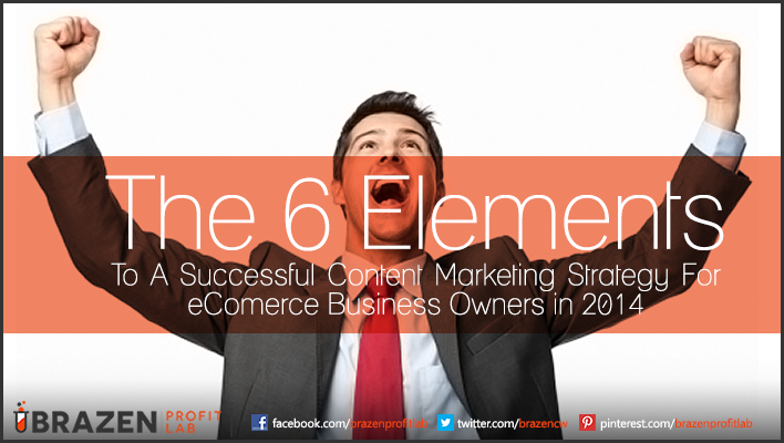 6 Elements to Successful Content Marketings Strategy in 2014 7