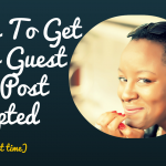 How to get your guest post accepted