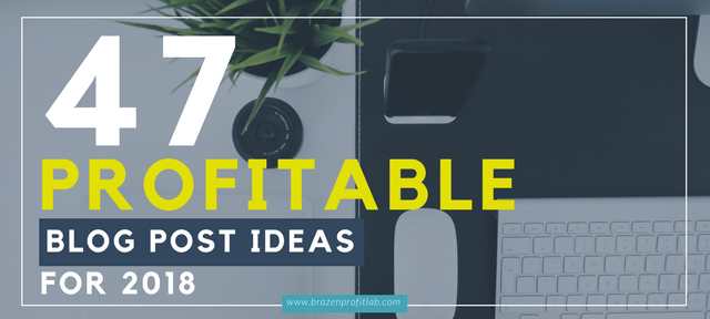 47 blog post ideas