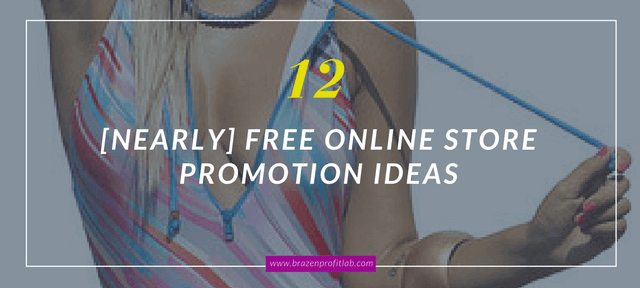 12 (nearly FREE) Online Store Promotion Ideas